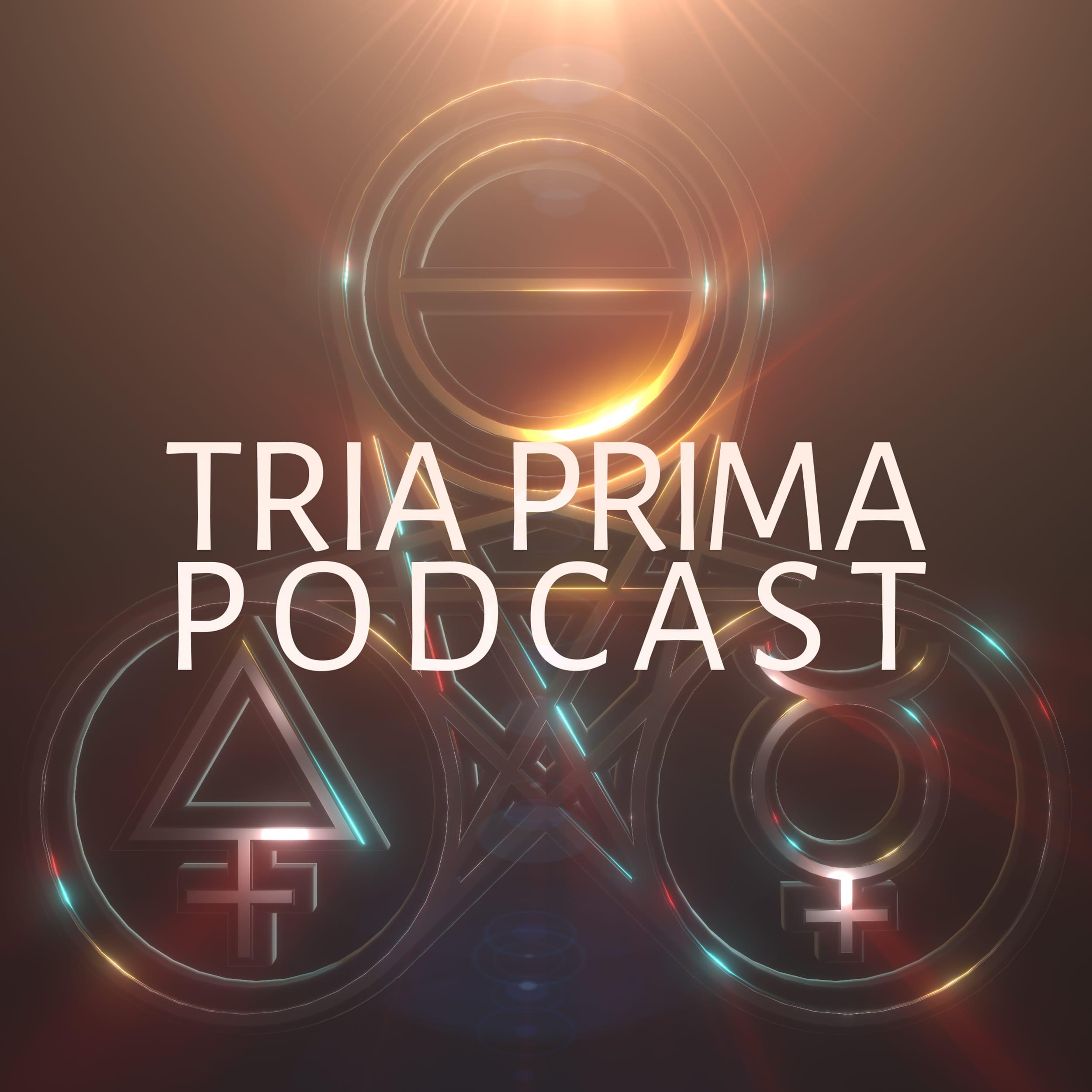 Tria Prima Podcast